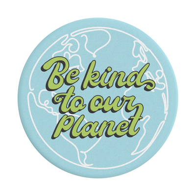 Be Kind To Our Planet