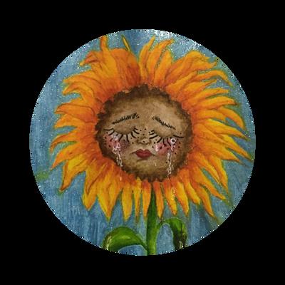 Wipe the tears, sunflower